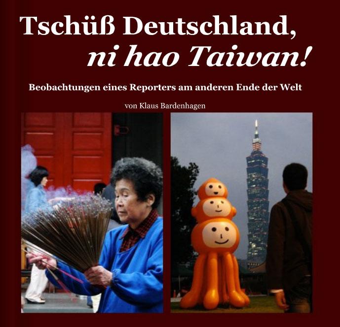 Taiwan-Buch: Tschüß Deutschland, ni hao Taiwan